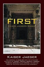 First : Kaiser Jaeger's Gnosis by Kaiser Jaeger (2013, Hardcover)