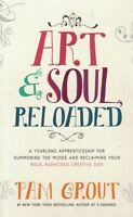 Art & Soul Reloaded by Pam Grout NEW