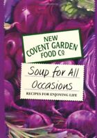 Soup for All Occasions: Recipes for Enjoying Life (New Covent Garden Soup Compa