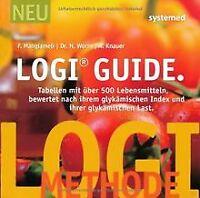 LOGI-Guide: Tabellen mit über 500 Lebensmitteln bewertet... | Buch | Zustand gut