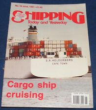 SHIPPING TODAY AND YESTERDAY JUNE 1991 - CARGO SHIP CRUISING