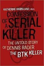Confession of a Serial Killer : The Untold Story of Dennis Rader, the BTK Kil...