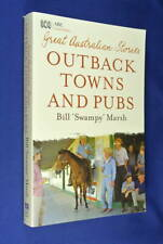 GREAT AUSTRALIAN STORIES OUTBACK TOWNS AND PUBS Bill Swampy Marsh BOOK pub yarns