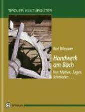Handwerk am Bach Vom Mühlen, Sägen, Schmieden .. Karl Wiesauer Buch Deutsch 1999
