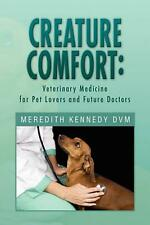 Creature Comfort: Veterinary Medicine for Pet Lovers and Future Doctors by Mered