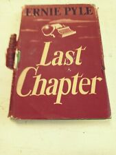 L👀K  THE LAST CHAPTER by ERNIE PYLE with Dust Jacket