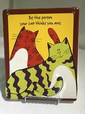 """Hand Painted Cat Tile """"Be The Person Your Cat Thinks You Are�"""