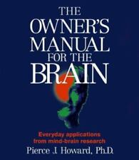 The Owner's Manual for the Brain : Practical Applications... Pierce J. Howard