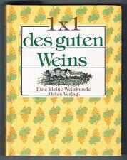 Das 1 x 1 des guten Weins Orbis Verlag München