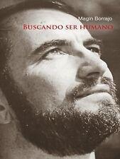 Buscando Ser Humano by Magin Borrajo (2014, Hardcover)