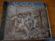 Joe McConnell Alaska Greatest Land In The World 10 Songs CD NEW & SEALED