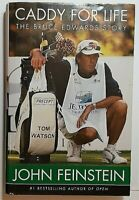 Caddy For Life Signed by John Feinstein Autographed Hardback 1st Ed Author