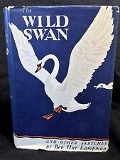 """""""The Wild Swan And Other Sketches"""" by Ben Hur Lampman HC Dust Sleeve (©1947)"""