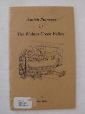 Frontier Pioneer Life Amish Pioneers Walnut Creek Valley Holmes Co. Ohio 1977