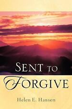 Sent to Forgive by Helen Hansen (2005, Paperback)