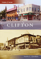 Clifton [Then and Now] [NJ] [Arcadia Publishing]
