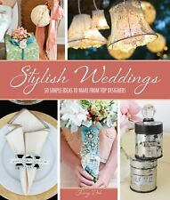 Stylish Weddings: 50 Simple Ideas to Make from Top Designers-ExLibrary