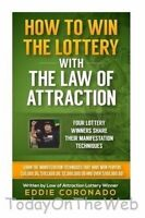 How To Win The Lottery With The Law Of Attraction: Four Lottery Winners Share