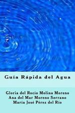 Guia Rapida Del Agua by Ana del Mar Moreno Serrano, Diego Molina Ruiz, Gloria...