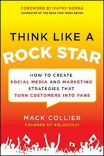 Think Like a Rock Star : How to Create Social Media and Marketing Strategies...