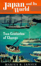 Japan and Its World: Two Centuries of Change (The Brown & Haley lectures) by