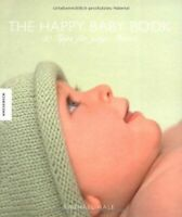 The Happy Baby Book: 50 Tipps für junge Mütter - Das Baby Buch Rachael, Hale: