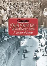 Hemel Hempstead, Berkhamsted and Tring: A Century of Change-ExLibrary