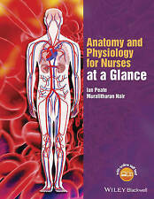 Anatomy and Physiology for Nurses at a Glance by Muralitharan Nair, Ian Peate...