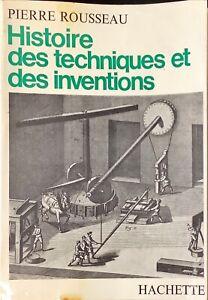 HISTOIRE DES TECHNIQUES ET DES INVENTIONS - PIERRE ROUSSEAU - HACHETTE 1967