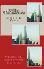 Teorias Organizacionais Contemporâneas : Estudos de Casos by Julio Rezende...