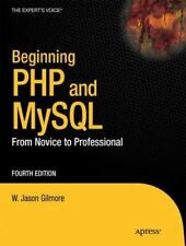 Beginning Php and MySql: From Novice to Professional by Gilmore, W Jason