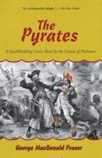 The Pyrates: A Swashbuckling Comic Novel by the Creator of Flashman Fraser, Geo
