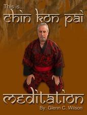 This Is Chin Kon Pai Meditation by Glenn Wilson (2013, Paperback)