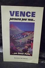 Petite. VENCE PARCOURUE POUR VOUS...  ( Alpes-Maritimes. Provence. Côte d'Azur )