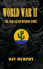 "World War II A True Story: ""The 103rd Cactus Division Story [FREE SHIPPING]"