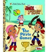 The Pirate Games Disney Junior: Jake and the Neverland Pirates Little Golden