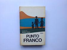 Michele Prisco - Punto Franco - Rizzoli - La Scala - Prima edizione 1965