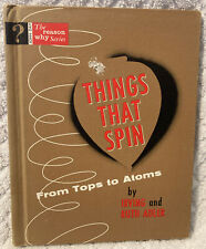 The Reason Why THINGS THAT SPIN From Tops to Atoms Home School Book HC Illustrat
