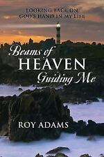 Beams of Heaven Guiding Me: Looking Back on God's Hand in My Life (Paperback or