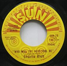 Country Sun Reissue 45 Charlie Rich - Who Will The Next Fool Be / Sittin' And Th