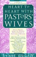 Heart to Heart With Pastors' Wives: Twelve Women Share the Wisdom They've Gained