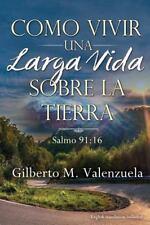 Como Vivir una Larga Vida Sobre la Tierra by Gilberto Valenzuela (2016,...