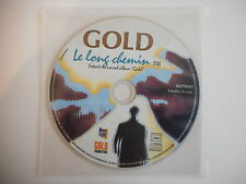 GOLD : LE LONG CHEMIN [ CD PROMO ] ~ PORT GRATUIT !