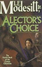 Corean Chronicles Ser.: Alector's Choice by L. E. Modesitt Jr. (2005, Hardcover)