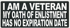 I AM A VETERAN, MY OATH OF ENLISTMENT HAS NO EXPIRATION DATE - HELMET STICKER