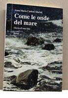 COME LE ONDE DEL MARE - A.M.C.Marini [libro, bastogi editrice italiana]