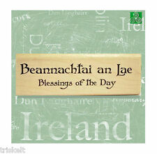Blessings of the Day * Unique Irish English Bilingual Rubber Stamp Ireland #311