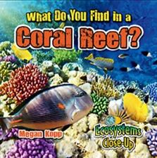 WHAT DO YOU FIND IN A CORAL REEF? - KOPP, MEGAN - NEW HARDCOVER BOOK