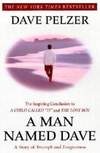 A Man Named Dave: A Story of Triumph and Forgiveness - Paperback - GOOD