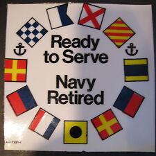 "Vintage USN Decal Sticker ""Ready to Serve Navy Retired"" 709-168 Navy Req. X-1674"